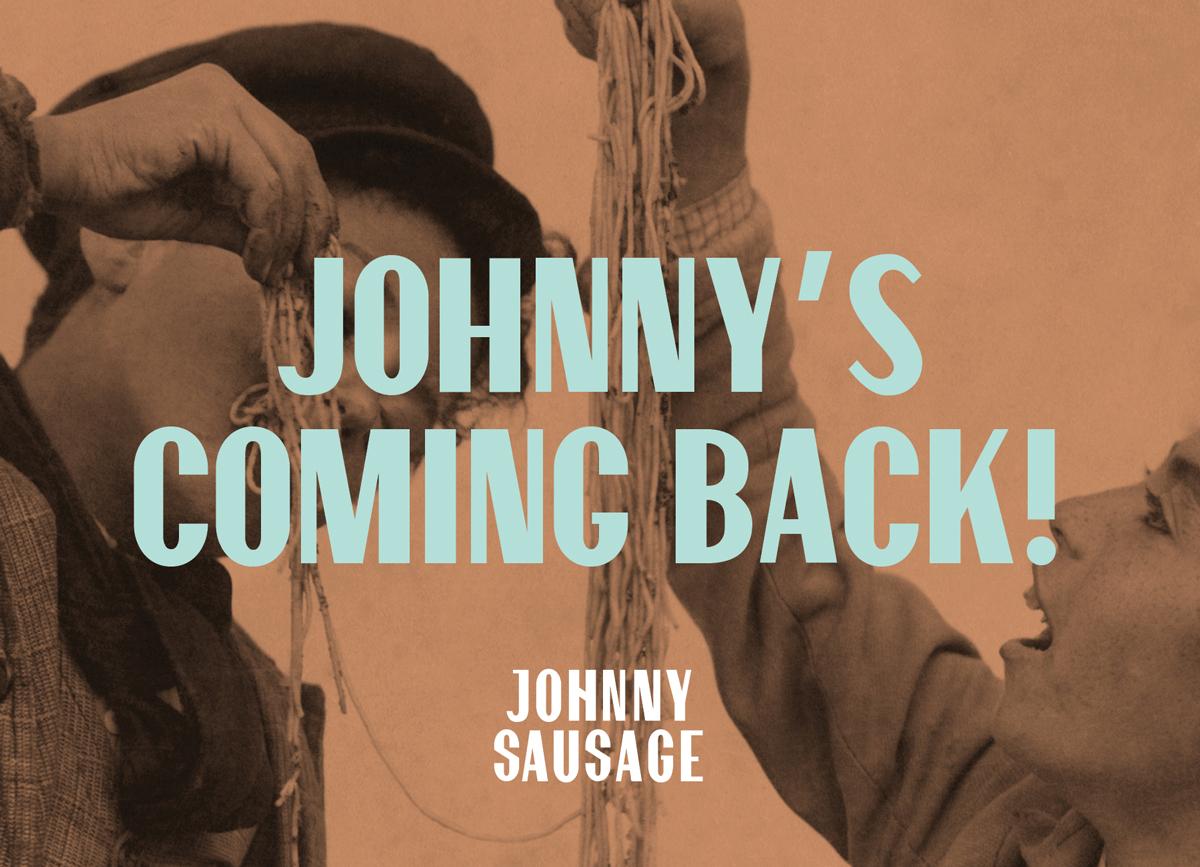 Johnny Sausage returns!